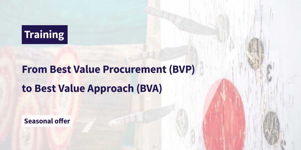 Training: From Best Value Procurement (BVP) to Best Value Approach (BVA)